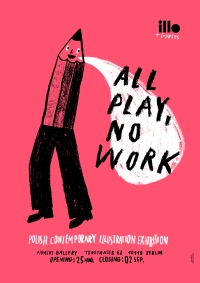 ALL PLAY & NO WORK Tymek Jezierski, ILLO and GUESTS